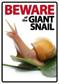 Beware Of the Giant African Land Snail Sign